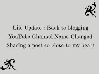 Life Update: Back To Blogging | YouTube Channel Name Changed | My Short Stay in India