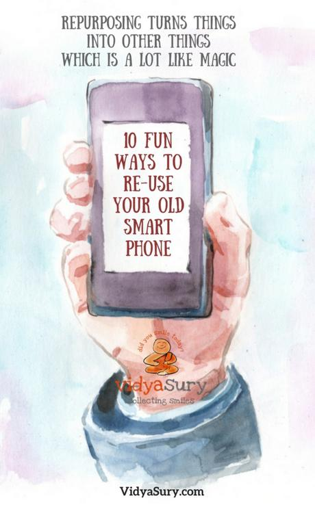 10 Fun Ways to Re-Use Your Old SmartPhone