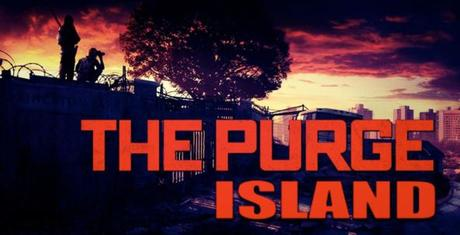 2018 Anticipated Film #12 Purge: The Island
