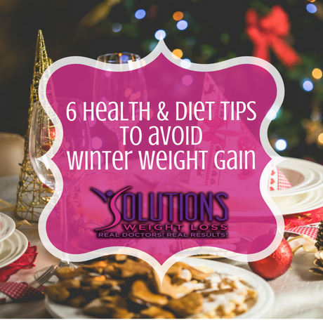 6 Tips to Avoid Winter Weight Gain – From Solutions Weight Loss