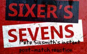 Sixer's sevens: Out of the bottom three as the long wait ends
