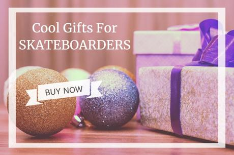 Top 10 Cool Gifts Every Skateboarder Wants In Christmas