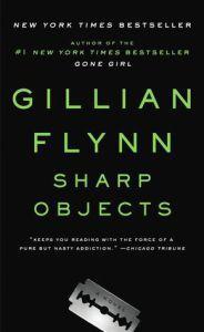 Sharp Objects – Gillian Flynn