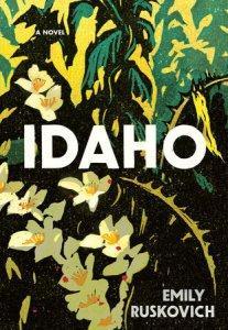 Idaho – Emily Ruskovich