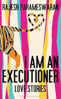 Book Review: 'I am an Executioner: Love Stories' by Rajesh Parameswaran