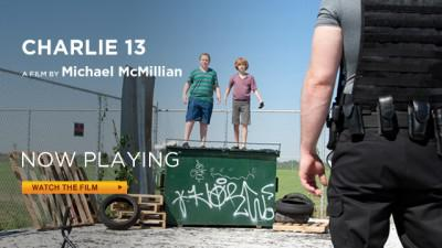"Watch Michael McMillian's ""Charlie 13″"