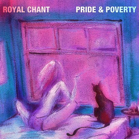 Royal Chant – Pride & Poverty