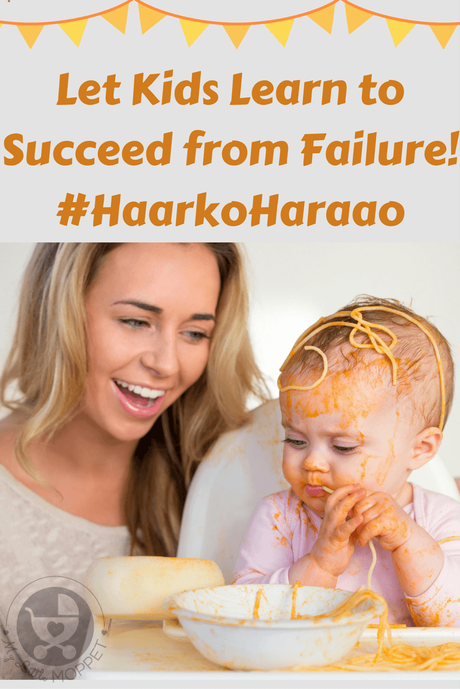 Don't let kids be let down by failure! It's the stepping stone to success. #HaarkoHaraao