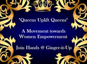"""Queens Uplift Queens- Movement Towards Women Empowerment"""