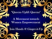 """""""Queens Uplift Queens- Movement Towards Women Empowerment"""""""