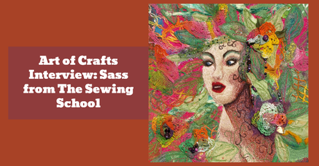 Art of Crafts Interview: Sass from The Sewing School
