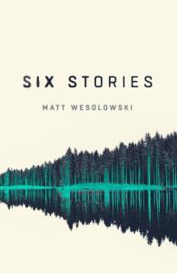 Six Stories (Six Stories #1) – Matt Wesolowski