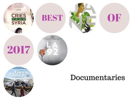 Best of 2017: Top 10 Documentaries
