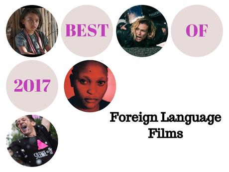 Best of 2017: Top 10 Foreign Language Films