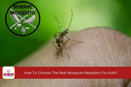 How to Choose the Best Mosquito Repellent for Kids?