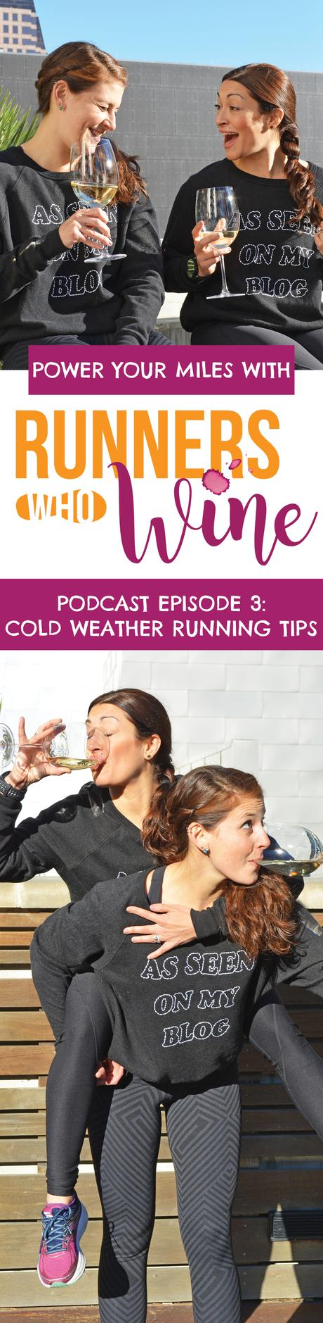 Runners Who Wine Episode 3: Cold Weather Running Tips