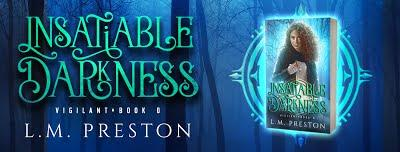 Insatiable Darkness by LM Preston
