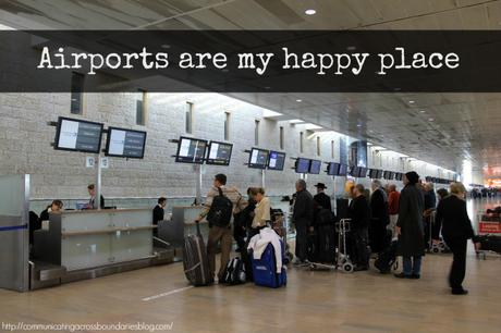 Airports – Spaces Between Goodbye & Hello