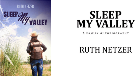 Sleep My Valley By Ruth Netzer: A Puzzled Childhood To Spiritual Quest