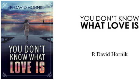 You Dont Know What Love Is by P David Hornik From Morning To Dawn #BookReview