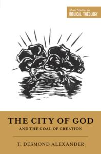 Book Review: The City of God and the Goal of Creation