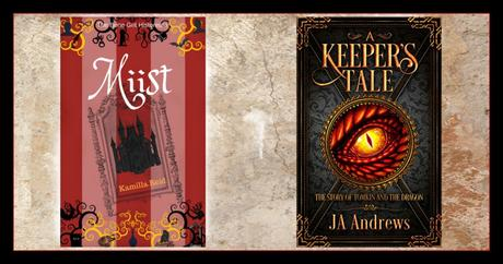 Miist by Kamilla Reid and A Keeper's Tale by JA Andrews