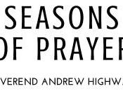 NEW: Seasons Prayer Rev. Andrew Highway
