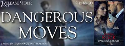 Release Tour: Dangerous Moves by Karen Rock