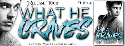 Release Tour: What he Craves by E.M. Denning