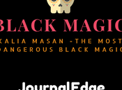 Kalia Masan -The Most Dangerous Black Magic.