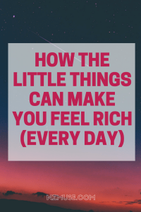 What makes you feel rich?