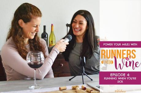 Runners Who Wine Episode 4: Running When You're Sick