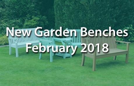 Brand New Garden Benches for February 2018