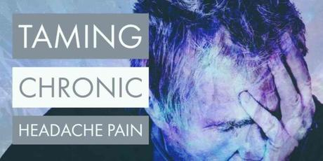 Taming Chronic Headache Pain