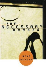 Tierney reviewsThe Necessary Hungerby Nina Revoyr