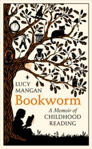 Bookworm: A Memoir of Childhood Reading – Lucy Mangan