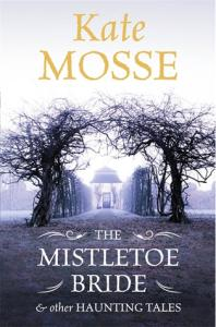 Short Stories Challenge 2018 – Why The Yew Tree Lives So Long by Kate Mosse from the collection The Mistletoe Bride And Other Haunting Tales.