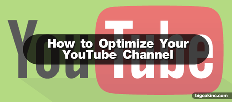 A guide on how to properly optimize your YouTube channel