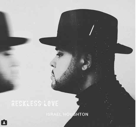 """Israel Houghton Is BACK!!! With New Music """"Reckless Love"""" Drops Friday"""