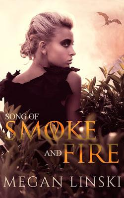 Song of Smoke & Fire by Megan Linski