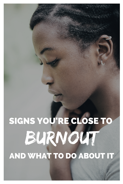 Signs You're Close to Burnout and What to Do About It