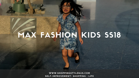MAX Fashion SS2018 collection for girls and boys are worth checking once.