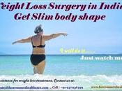 Weight Loss Surgery India: Slim Body Shape Affordable Cost