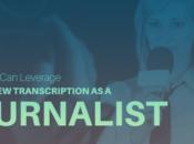 Leverage Interview Transcription Journalist