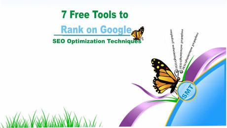 7 Free Tools to Rank on Google - SEO Optimization Techniques to Skyrocket Your Rankings
