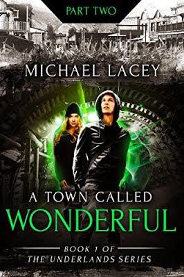 A Town Called Wonderful Part Two by Michael Lacey