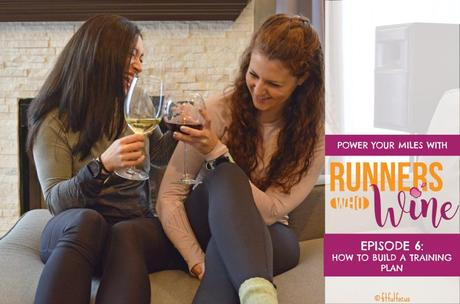 The Runners Who Wine Podcast | Running Podcast | Best Running Podcasts | Podcasts about Running | Wild Workout Wednesday | Episode 6 | How to Build a Training Plan | Marathon Training Tips