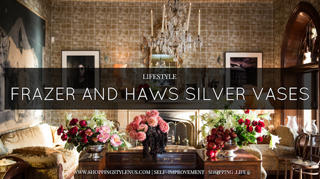 Add Good Vibes To Your House With Frazer and Haws Silver Vases