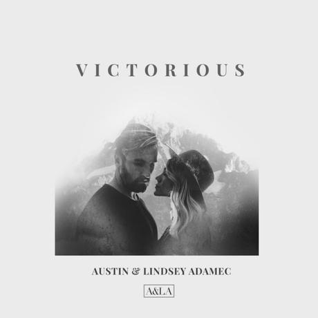 Austin & Lindsey Adamec Release 'Victorious' Today
