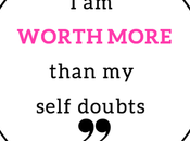 Worth More Than Self Doubt""